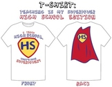 """I Teach High School: What's Your Superpower?"" T-Shirt Design"
