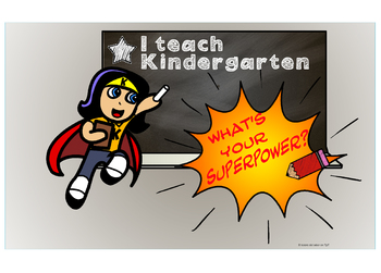 I Teach Kindergarten, What is Your Superpower - Digital Posters
