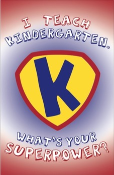 """I Teach Kindergarten: What's Your Superpower?"" Poster Design"