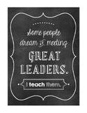 I Teach Leaders: Chalkboard Style Poster B/W