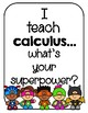 I Teach Math...What's Your Superpower? Poster