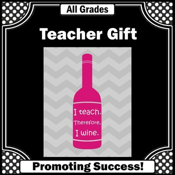End of the Year Teacher Gift, Funny Wine Quote Poster