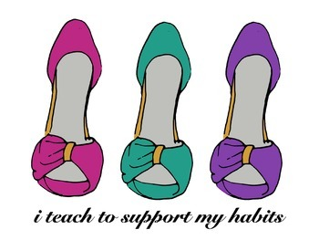 I Teach To Support My Habits - Stiletto Shoe Poster Pink Purple Turquoise Gold