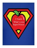 I Teach. What's Your Super Power? Sign