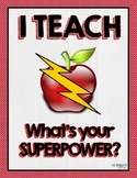 I Teach What's Your Superpower Poster
