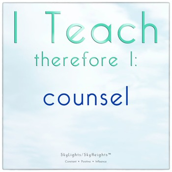I Teach therefore I: counsel