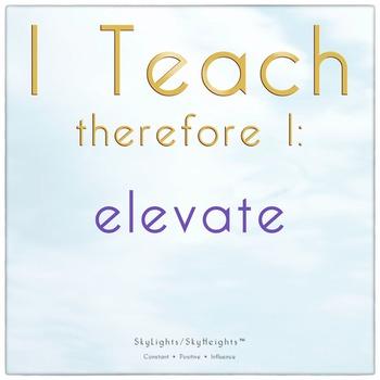I Teach therefore I: elevate