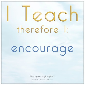 I Teach therefore I: encourage
