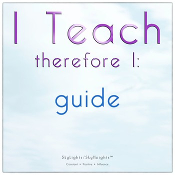 I Teach therefore I: guide