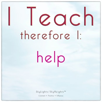 I Teach therefore I: help