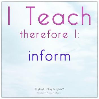 I Teach therefore I: inform