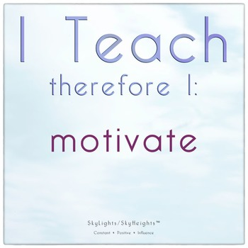 I Teach therefore I: motivate