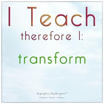 I Teach therefore I: transform