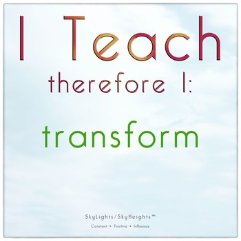 I Teach therefore I: transform