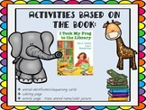 I Took My Frog to the Library:  Activities Based on the Book