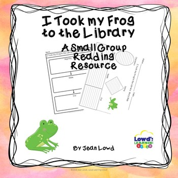 I Took my Frog to the Library Comprehension Activities