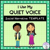 I Use My Quiet Voice - Social Story Template