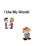 I Use My Words Social Story