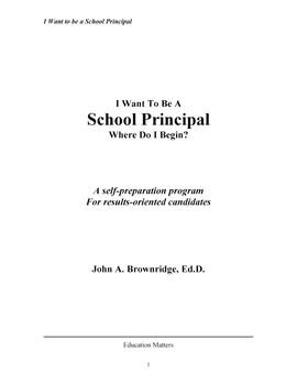 I WANT TO BE A SCHOOL PRINCIPAL - Where Do I Begin?