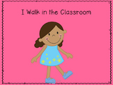 I Walk in the Classroom Social Story