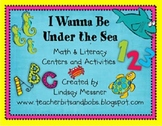 I Wanna Be Under The Sea - Math and Literacy Centers and A