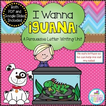 I Wanna Iguana {A Persuasive Letter Writing Unit}