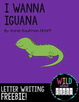 I Wanna Iguana Letter Writing Activity