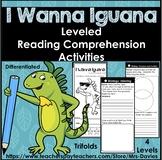 I Wanna Iguana Leveled Reading Comprehension Activities