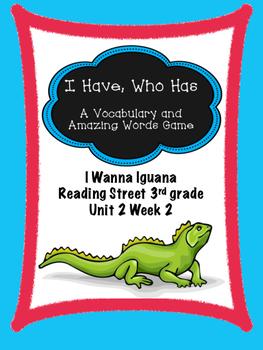 I Wanna Iguana game  I Have, Who Has  Reading Street 3rd grade centers groups