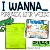 I Wanna   Persuasive Letter Writing Template
