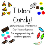 I Want Candy! for Language (including wh- questions and how questions)