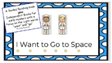 """I Want to Go To Space - A Guided Reader with a focus on """"want"""" and """"go"""""""