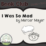 I Was So Mad by Mercer Mayer: Book Club PreK-2nd
