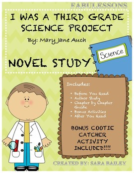 I Was a Third Grade Science Project Novel Study