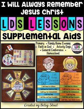 i will always remember jesus christ lds lessons supplemental aids