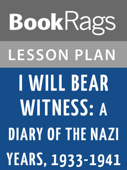 I Will Bear Witness: A Diary of the Nazi Years, 1933-1941 Lesson Plans