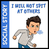 I Will Not Spit At Others Social Story (Distance Learning