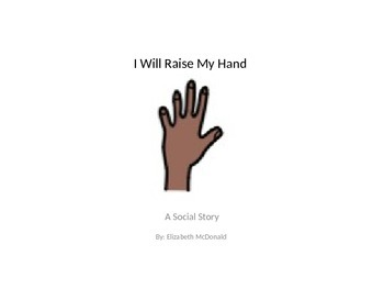 I Will Raise My Hand: A Social Story