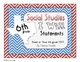 I Will Statements for Texas 6th Grade Social Studies