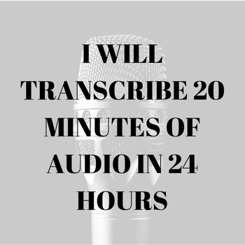 I Will Transcribe 20 - 40 Minutes Of Audio In 24 Hours