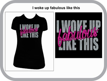 I Woke Up Fabulous Like This