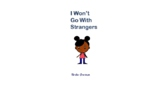 I Won't Go With Strangers