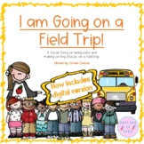 I am Going on a Field Trip (A Social Story)
