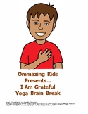 I am Grateful Yoga Brain Break