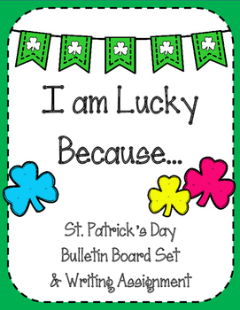 I am Lucky Because Writing Assignment & Bulletin Board Set