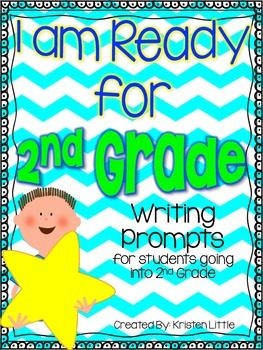 I am Ready for Second Grade! - Writing prompts for students going into 2nd grade