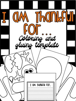 I am Thankful For - Thanksgiving Turkey Craft and Writing Activity