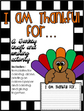 I am Thankful For - Thanksgiving Turkey Craft and Writing