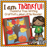 I am Thankful! ~ Thanksgiving Tree Writing Craftivity plus Little Reader