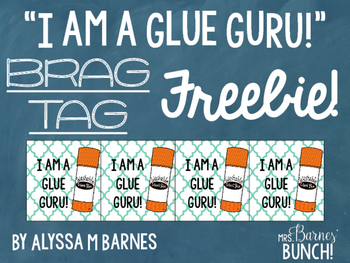 I am a Glue Guru! Brag Tag FREEBIE!